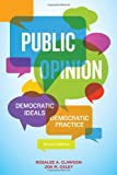 Public Opinion: Democratic Ideals, Democtratic Practice