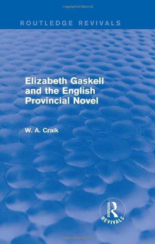 Elizabeth Gaskell and the English Provincial Novel (Routledge Revivals)