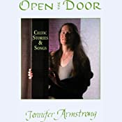 Open the Door: Celtic Stories and Songs | [Jennifer Armstrong]