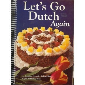 Let'S Go Dutch Again: A Second Treasury Of Dutch Cuisine