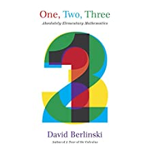 One, Two, Three: Absolutely Elementary Mathematics Audiobook by David Berlinski Narrated by Byron Wagner