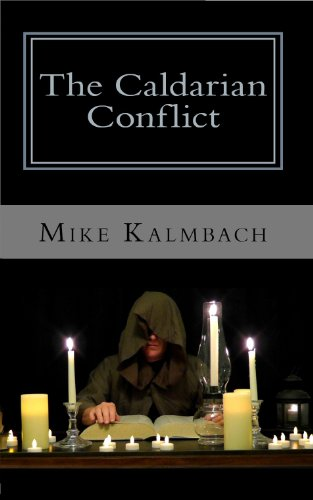 Kindle Nation Daily Action Adventure Readers Alert! Mike Kalmbach's THE CALDARIAN CONFLICT – 20 Out of 20 Rave Reviews and Now Just 99 Cents on Kindle