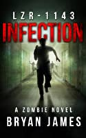 LZR-1143: Infection (Book One of the LZR-1143 Series) (English Edition)