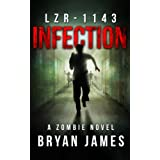LZR-1143: Infection (Book One of the LZR-1143 Series) ~ Bryan James