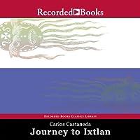 Journey to Ixtlan: The Lessons of Don Juan (       ungekürzt) von Carlos Castaneda Gesprochen von: Luis Moreno