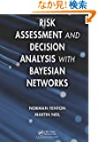 Risk Assessment and Decision Analysis with Bayesian Networks