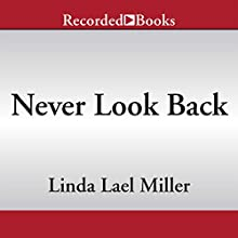 Never Look Back (       UNABRIDGED) by Linda Lael Miller Narrated by Susan Bennett