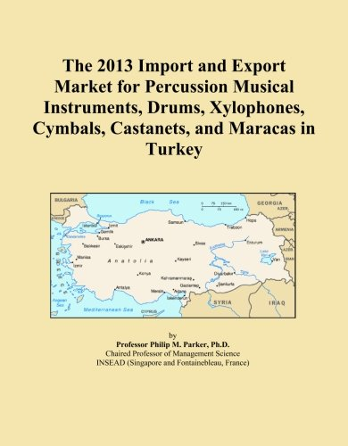 The 2013 Import and Export Market for Percussion Musical Instruments, Drums, Xylophones, Cymbals, Castanets, and Maracas in Turkey PDF