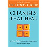 Changes That Heal: The Four Shifts That Make Everything Better...And That Everyone Can Do ~ Henry Cloud