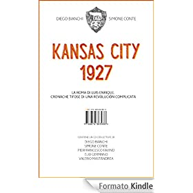 Kansas City 1927. La Roma di Luis Enrique
