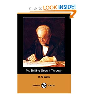 Mr. Britling sees it through H. G. Wells
