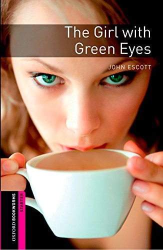 Oxford Bookworms. Starter: The Girl with Green Eyes Digital Pack (3rd Edition) (Oxford Bookworms Library)