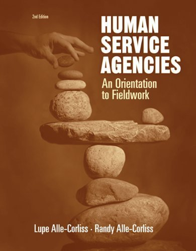 Human Service Agencies: An Orientation to Fieldwork by Alle-Corliss, Professor Lupe A. 2nd (second) edition (2005) Paperback
