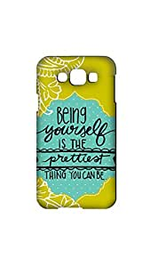 Being Yourself Designer Mobile Case/Cover For Samsung Galaxy E7