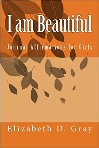 I am Beautiful: Journal Affirmations for Girls