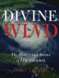img - for Kerry Emanuel: Divine Wind : The History and Science of Hurricanes (Hardcover); 2005 Edition book / textbook / text book