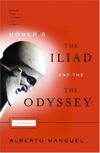 Image for Homer's the Iliad and the Odyssey: A Biography (Books That Changed the World)
