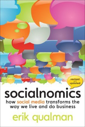 Socialnomics: How Social Media Transforms the