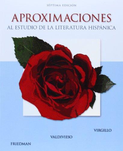 Aproximaciones: Al Estudio De La Literatura Hispanica 7th...