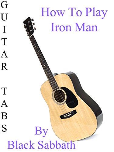 How To Play Iron Man By Black Sabbath - Guitar Tabs