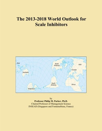 the-2013-2018-world-outlook-for-scale-inhibitors