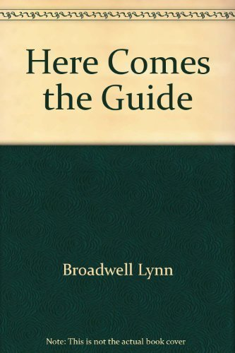 Here Comes the Guide, Broadwell, Lynn