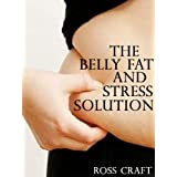 Stress, Belly Fat and Adrenal Fatigue ~ Ross Craft