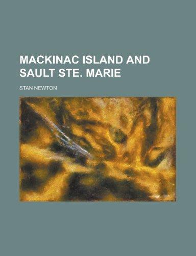 Mackinac Island and Sault Ste. Marie