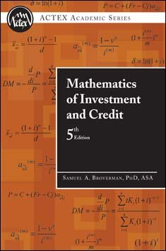 Mathematics of Investment and Credit, 5th Edition (ACTEX...