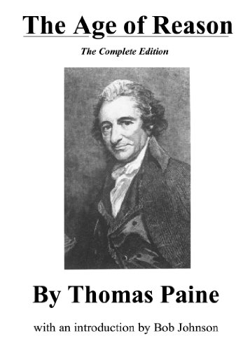 Thomas Paine - The Age of Reason, The Complete Edition