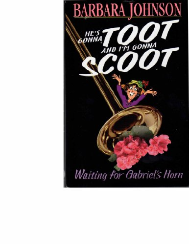 He's Gonna Toot and I'm Gonna Scoot: Waiting for Gabriel's Horn, Johnson, Barbara