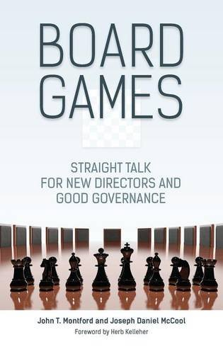 Board Games: Straight Talk for New Directors and Good Governance (Corporate Boards compare prices)
