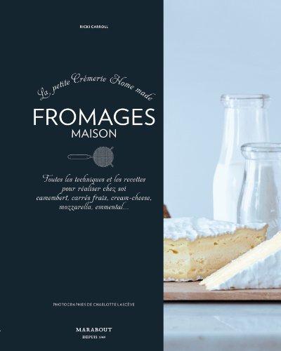 la-petite-cremerie-home-made-fromages-maison-toutes-les-techniques-et-les-recettes-pour-realiser-che
