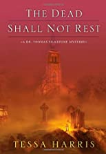 The Dead Shall Not Rest (Dr Thomas Silkstone)
