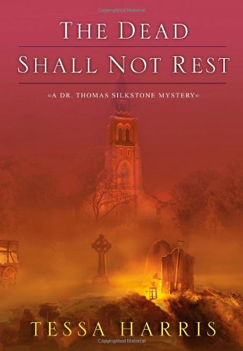Image of The Dead Shall Not Rest (Dr. Thomas Silkstone Mystery)
