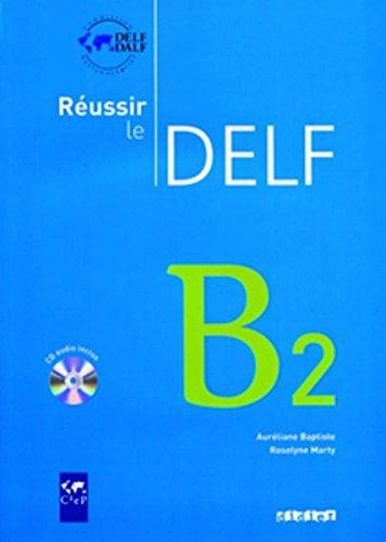 Reussir Le Delf : Livre B2 & CD Audio (French Edition)