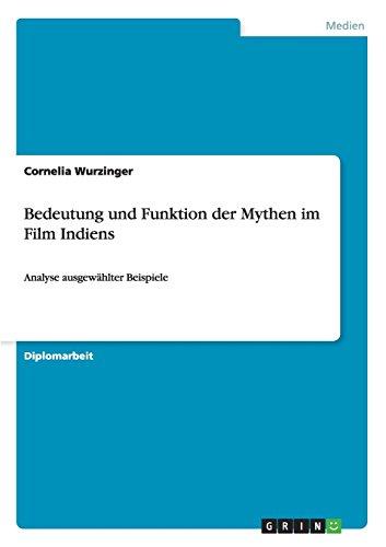 Bedeutung und Funktion der Mythen im Film Indiens (German Edition)