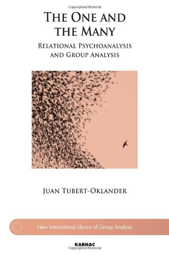 The One And The Many: Relational Psychoanalysis And Group Analysis (New International Library Of Group Analysis)
