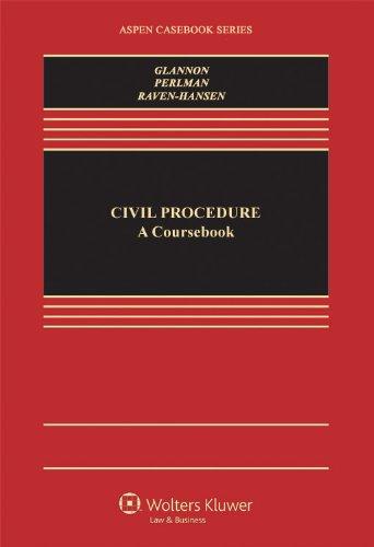 Civil Procedure: A Coursebook (Aspen Casebooks)