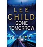 Lee Child (Gone Tomorrow) By Lee Child (Author) Paperback on (Feb , 2010)