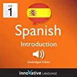 Learn Spanish - Level 1: Introduction to Spanish, Volume 1: Lessons 1-25: Introduction Spanish #1 |  Innovative Language Learning