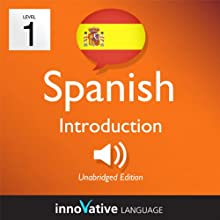 Learn Spanish - Level 1: Introduction to Spanish, Volume 1: Lessons 1-25 (       UNABRIDGED) by  Innovative Language Learning Narrated by John Patrick Villanueva, Fernando Olivas