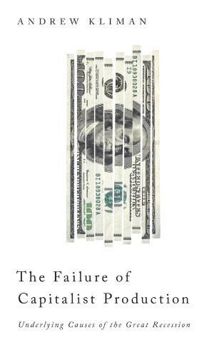 The Failure of Capitalist Production: Underlying Causes of the Great Recession