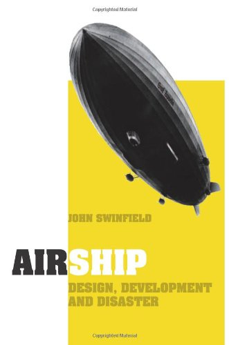 Airship: Design, Development and Disaster