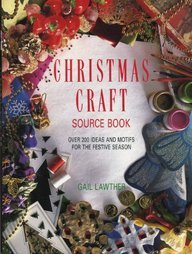 Christmas Craft Source Book: Over 200 Ideas and Motifs for the Festive Season