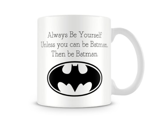 LBS4ALL - Tazza con motivo: Always Be Yourself Unless You Can Be Batman, Then Be Batman