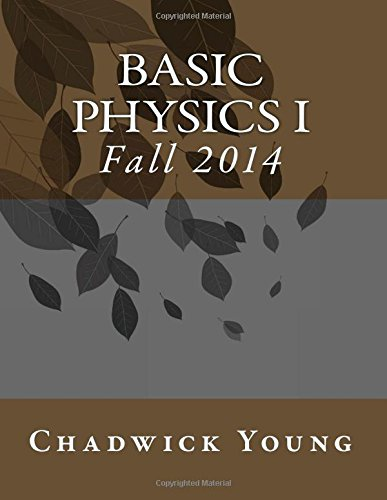 Basic Physics I: Fall 2014
