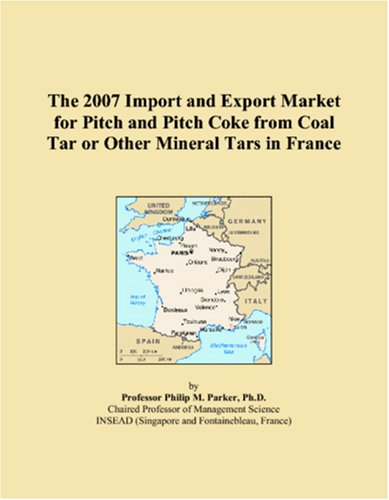 The 2007 Import and Export Market for Pitch and Pitch Coke from Coal Tar or Other Mineral Tars in France