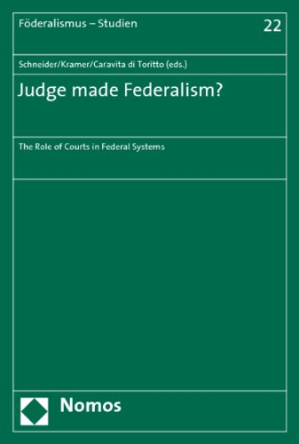 Judge Made Federalism?: The Role of Courts in Federal Systems (Federalism - Studies)