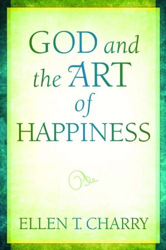 God and the Art of Happiness, Ellen T. Charry